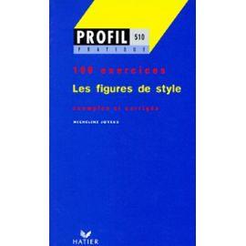 Les Figures De Style - Profil 100 Exercices, Avec Corrigés ...