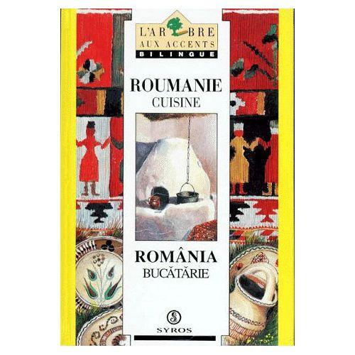 Roumanie Cuisine Romania Bucatarie Edition Bilingue Francais Roumain