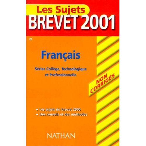 Francais Brevet 2001 Series College Technologique Et Professionnelle Sujets Non Corriges