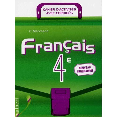 Francais 4eme Cahier D Activites Avec Corriges Programme