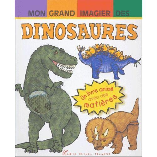 Mon Grand Imagier Des Dinosaures Un Livre Anime Avec Des Matieres