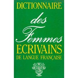 Dictionnaire Des Femmes - Écrivains De Langue Française   de collectif