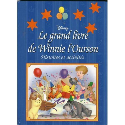 Le Grand Livre De Winnie L Ourson Histoires Et Activites