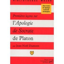 Méfiez-vous de Platon Dumont-Jean-Noel-Les-Premieres-Lecons-Sur-L-apologie-De-Socrate-De-Platon-Livre-1274811834_ML