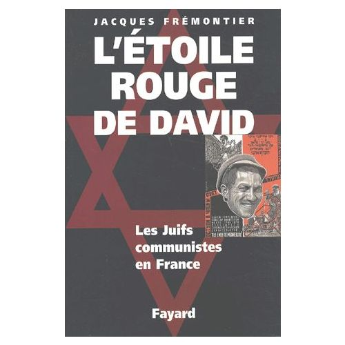 Létoile Rouge De David Les Juifs Communistes En France