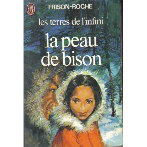 Les Terres de l'infini Tome 1 La peau de bison - Roger Frison-Roche