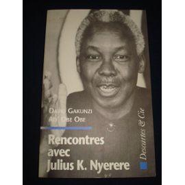 Rencontres Avec Julius K Nyerere Histoire Actualite Politique Rakuten