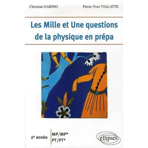 Les Mille Et Une Questions De La Physique En Prépa 2e Année Mpmp Ptpt