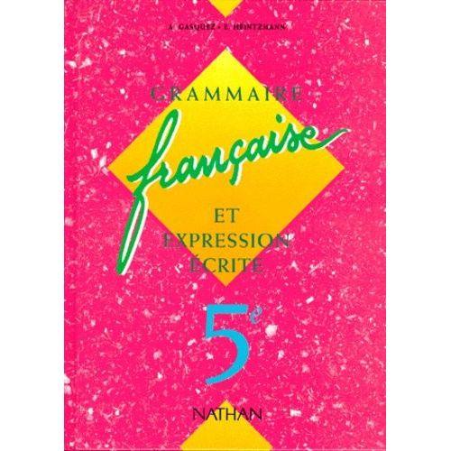Francais 5eme Grammaire Francaise Et Expression Ecrite Edition 1995