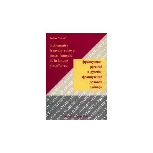 Dictionnaire Francais Russe Et Russe Francais De La Langue Des Affaires