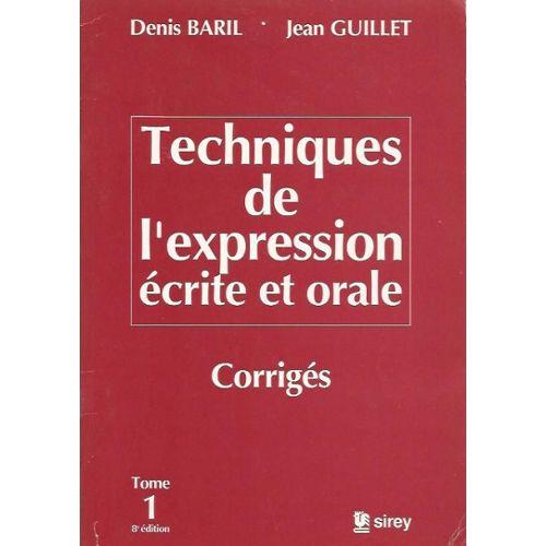 Techniques De L Expression Ecrite Et Orale Tome 1 Bis Corriges