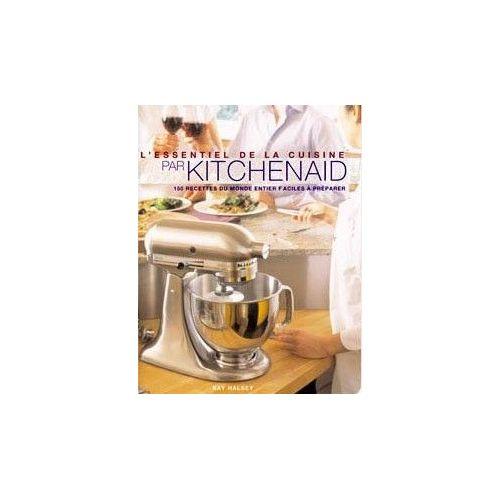 L Essentiel De La Cuisine Par Kitchenaid