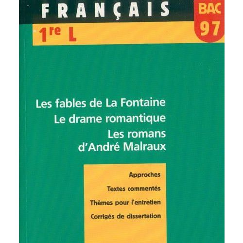 Les Fables De La Fontaine Le Drame Romantique Les Romans D Andre Malraux Bac 97 Francais 1re L