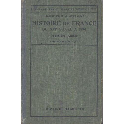 Histoire De France Du Xvie Siecle A 1774 Premiere Annee Des Eps Programme 1920