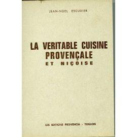 La Veritable Cuisine Provencale Et Nicoise 600 Recettes