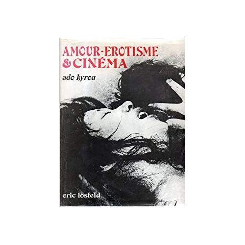 Amour Erotisme Et Cinema