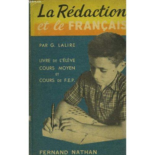 La Redaction Et Le Francais La Composition Francaise Par L Observation Et Par L Action Livre De L Eleve Cours Moyen Cours De Fin D Etudes Classes