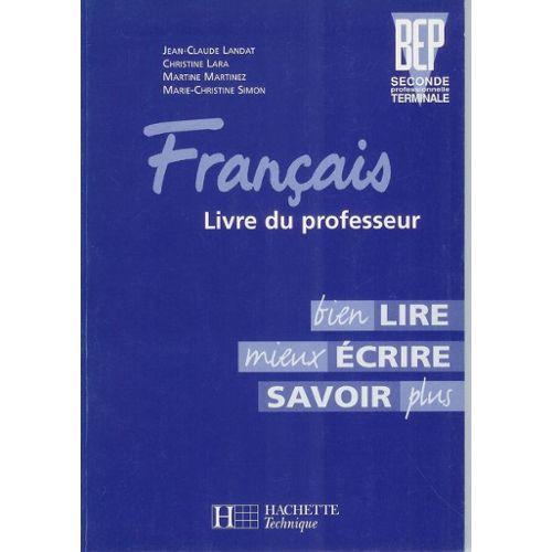 Francais Bep Seconde Professionnelle Terminale Livre Du Professeur Bien Lire Mieux Ecrire Savoir Plus