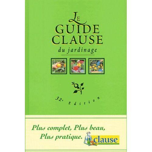 Le Guide Clause Du Jardinage 32ème édition Rakuten
