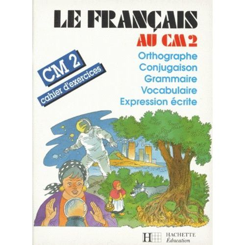 Le Francais Au Cm2 Cahier D Exercices