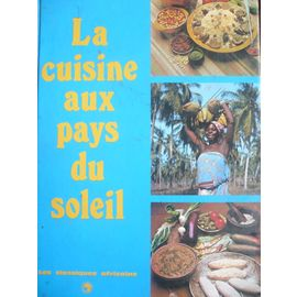La Cuisine Aux Pays Du Soleil Cuisine Rakuten