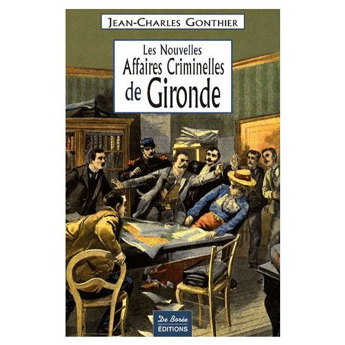 Les grandes affaires criminelles de Gironde - Jean-Charles Gonthier