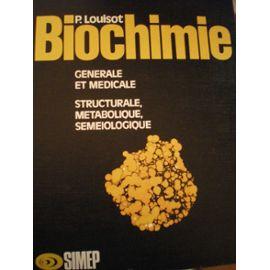 Biochimie Generale Et Medicale Structurale Metabolique Semeiologique Rakuten