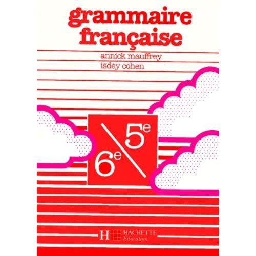 Grammaire Francaise 6eme Et 5eme Edition 1990