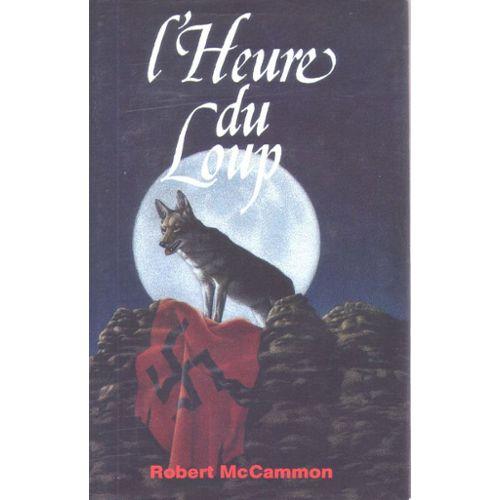 L'Heure du loup - Robert McCammon