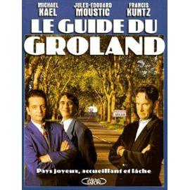 Le Guide Du Groland Pays Joyeux Accueillant Et Lache