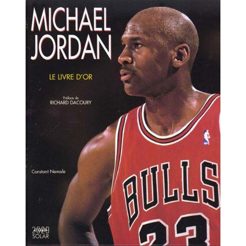 plus récent de1ce 1ba5c Michael Jordan - Le Livre D'or