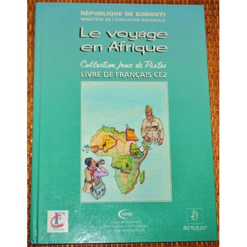Le Voyage En Afrique Livre De Francais Ce2