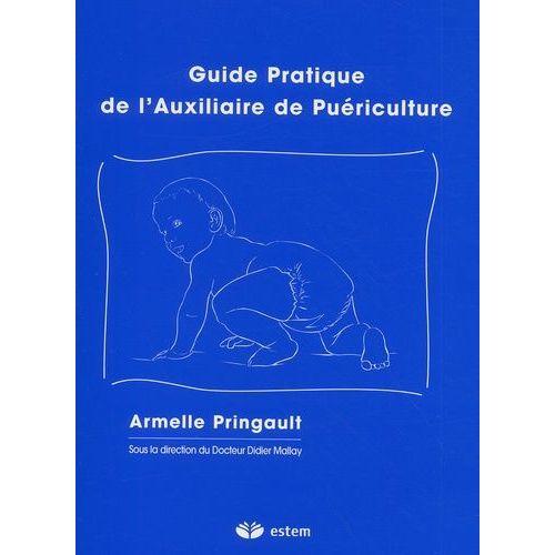 Guide pratique de l'auxiliaire de puériculture - Armelle Pringault