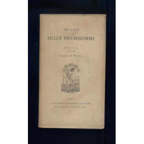 Oeuvres De Sully Prudhomme Poésies 1865 1866 Stances Et Poèmes