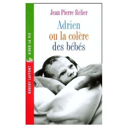 Adrien Ou La Colere Des Bebes
