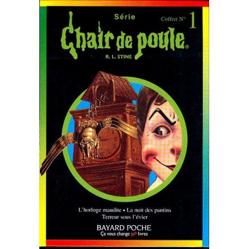 Chair De Poule Coffret No 1 3 Volumes Volume 1 Terreur Sous L Evier Volume 2 La Nuit Des Pantins Volume 3 L Horloge Maudite