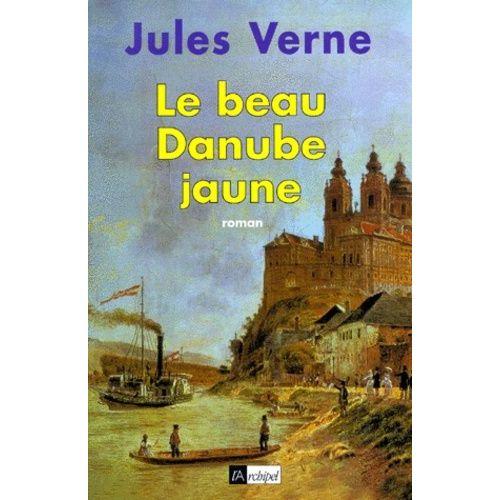 Le beau Danube jaune - Jules Verne