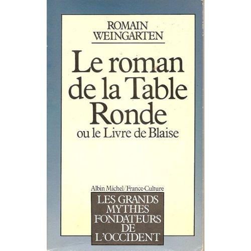 Le Roman De La Table Ronde Ou Le Livre De Blaise Rakuten