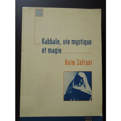 Kabbale, vie mystique et magie. Judaïsme d'Occident musulman - Haïm Zafrani