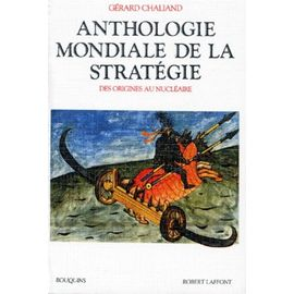 Anthologie Mondiale De La Stratégie - Des Origines Au Nucléaire | Rakuten