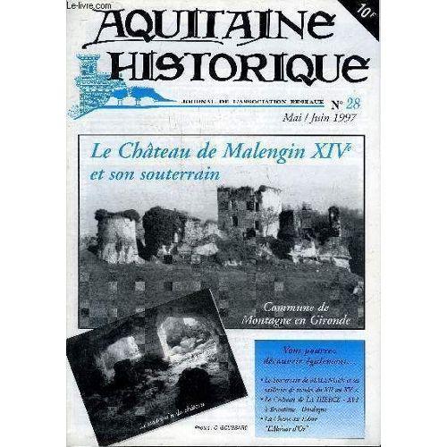 Aquitaine Historique Grand Sud Ouest N28 Mai Juin 1997 Le Château De Malengin Xive Et Son Souterrain Le Souterrain De Malengin Et Ses Tailleries