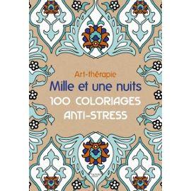 Art Therapie Mille Et Une Nuits 100 Coloriages Anti Stress Rakuten