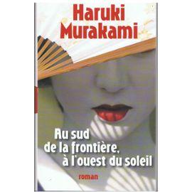 Au Sud De La Frontiere,A L'ouest Du Soleil.   de MURAKAMI HARUKI