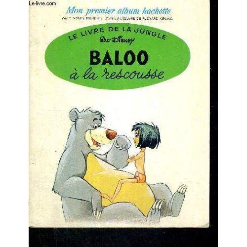 Baloo A La Rescousse Le Livre De La Jungle