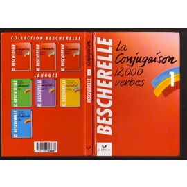 Bescherelle 1 La Conjugaison 12000 Verbes L Art De Conjuguer Editions Hatier 1990 Nouvelle Edit Rakuten
