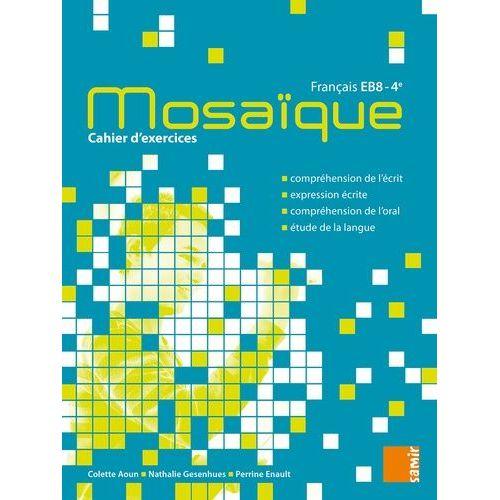 Francais 4e Eb8 Mosaique Cahier D Exercices