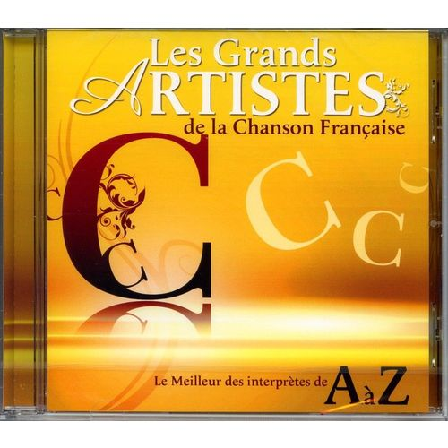 Les Grands Artistes De La Chanson Francaise Lettre C Le Meilleur Des Interprètes De A à Z 20 Titres