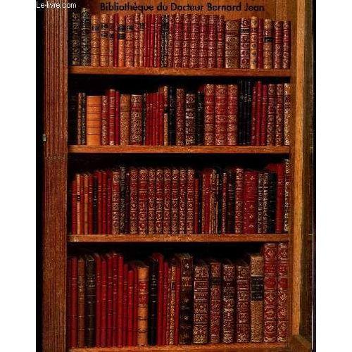 Catalogue De Vente Aux Encheres Bibliotheque Docteur Bernanrd Jean 1ere Vente Precieux Livres Anciens Editions Originales Des Classiques Des