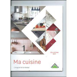 Catalogue Leroy Merlin Ma Cuisine Collection 2017 Rakuten