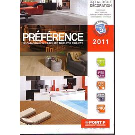 Catalogue Point P 2011 Decoration Preference Le Catalogue Qui Facilite Vos Projets Broche 386pp Edition 201 1 Rakuten